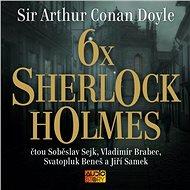 6x Sherlock Holmes - Audiokniha MP3