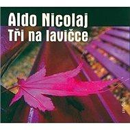 Tři na lavičce - Aldo Nicolaj