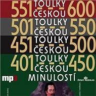Toulky českou minulostí 401-600 - Audiokniha MP3