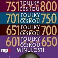 Toulky českou minulostí 601-800 - Audiokniha MP3