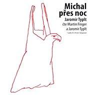 Michal přes noc - Audiokniha MP3