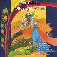 NAJKRAJŠIE ROZPRÁVKY 1 - Princ Bajaja & Potrestaná pýcha - Audiokniha MP3