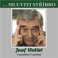 ...Mluviti stříbro - Josef Vinklář - Vzpomínkové vyprávění - Audiokniha MP3