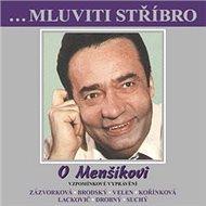...Mluviti stříbro - O Menšíkovi - Vzpomínkové vyprávění - Audiokniha MP3