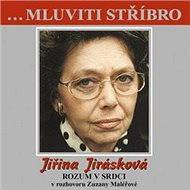 ...Mluviti stříbro -Jičina Jirásková - Rozum v srdci - Audiokniha MP3