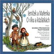 Pohádky II. Jeníček a Mařenka, O vlku a kůzlátkách - Audiokniha MP3