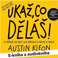 Balíček e-kniha a audiokniha Ukaž, co děláš! za výhodnou cenu - Austin Kleon