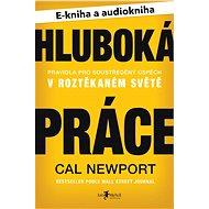 Balíček e-kniha a audiokniha Hluboká práce za výhodnou cenu - Cal Newport