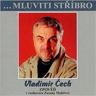 ...Mluviti stříbro - Vladimír Čech - zpověď - Audiokniha MP3