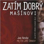 Zatím dobrý/Mašínovi - Audiokniha MP3