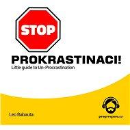 Stop prokrastinaci - Leo Babauta