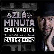 Zlá minuta - Emil Vachek