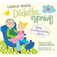Dědečku vyprávěj - Audiokniha MP3