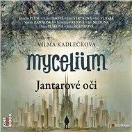 Mycelium I: Jantarové oči - Audiokniha MP3