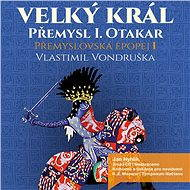 Přemyslovská epopej I. - Velký král - Vlastimil Vondruška