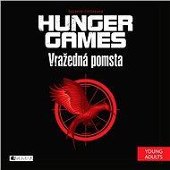 Hunger Games - Vražedná pomsta - Audiokniha MP3