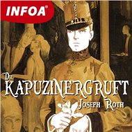 Die Kapuzinergruft - Audiokniha MP3