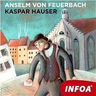Kaspar Hauser - Audiokniha MP3
