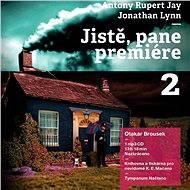 Jistě, pane premiére I + II za výhodnou cenu - Anthony Rupert Jay, Jonathan Lynn