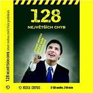 128 největších chyb, které mohou zničit vaše podnikání