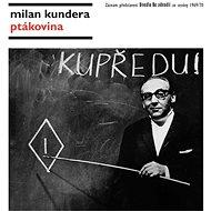 Ptákovina - Milan Kundera