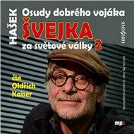 Osudy dobrého vojáka Švejka 2 - Jaroslav Hašek