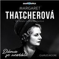 Margaret Thatcherová – Dáma se neotáčí - Audiokniha MP3