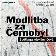 Modlitba za Černobyl - Kronika budoucnosti - Audiokniha MP3