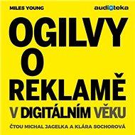 Ogilvy o reklamě v digitálním věku - Audiokniha MP3