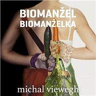 Biomanželka + Biomanžel - Audiokniha MP3