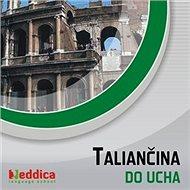 Taliančina do ucha - Audiokniha MP3