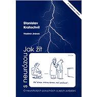 Jak žít s neurózou - Elektronická kniha