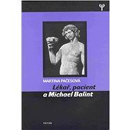 Lékař, pacient a Michael Balint - Elektronická kniha
