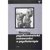 Neurózy, psychosmatická onemocnění a psychoterapie - E-kniha