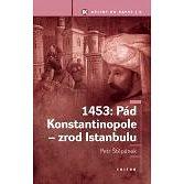 1453: Pád Konstantinopole - zrod Istanbulu - Elektronická kniha