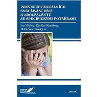 Prevence sexuálního zneužívání dětí a adolescentů se specifickými potřebami  - E-kniha