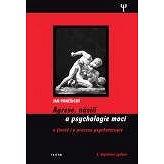 Agrese, násilí a psychologie moci - Jan Poněšický