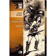 Vlčice a mandragora - část první - E-kniha
