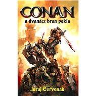 Conan a dvanáct bran pekla - Juraj Červenák
