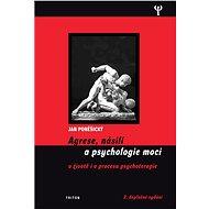 Agrese, násilí a psychologie moci (2.vydání) - Jan Poněšický