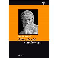 Dobro, zlo a řeč v psychoterapii - Jaroslav Koťa