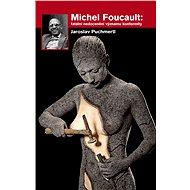 Michel Foucault: fatální nedocenění významu konformity - E-kniha