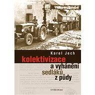Kolektivizace a vyhánění sedláků z půdy - E-kniha