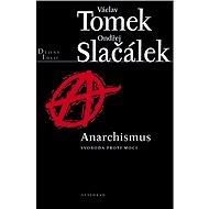 Anarchismus - Václav Tomek, Ondřej Slačálek
