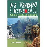 Na vandru s Reflexem II. - Jan Zvelebil