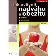 Jak ovlivnit nadváhu a obezitu - E-kniha