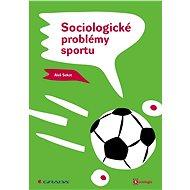 Sociologické problémy sportu - E-kniha