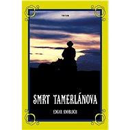 Smrt Tamerlánova - E-kniha