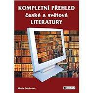 Kompletní přehled české a světové literatury - E-kniha