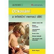 Očkování a infekční nemoci dětí - Elektronická kniha